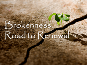 Brokenness Road to Renewal